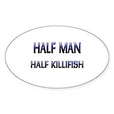 Half Man Half Killifish Oval Decal