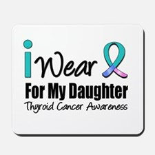 Thyroid Cancer (Daughter) Mousepad