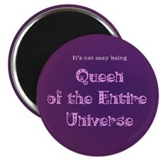 Queen of the Entire Universe Magnet