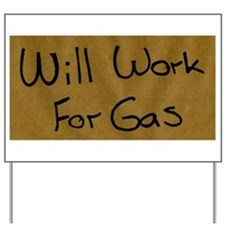 Will Work For Gas Yard Sign