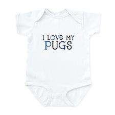 I love my Pugs Infant Bodysuit