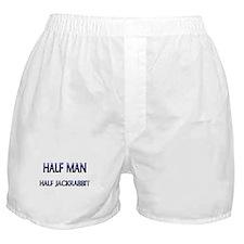 Half Man Half Jackrabbit Boxer Shorts