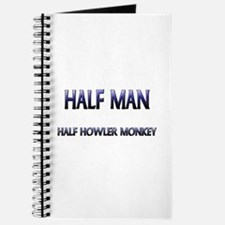Half Man Half Howler Monkey Journal
