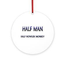 Half Man Half Howler Monkey Ornament (Round)
