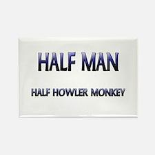 Half Man Half Howler Monkey Rectangle Magnet