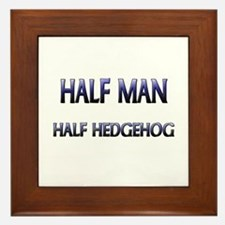 Half Man Half Hedgehog Framed Tile