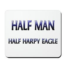 Half Man Half Harpy Eagle Mousepad