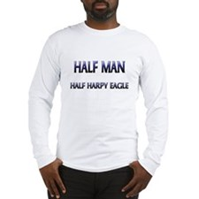 Half Man Half Harpy Eagle Long Sleeve T-Shirt