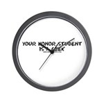 Your Honor Student Is A Geek Wall Clock