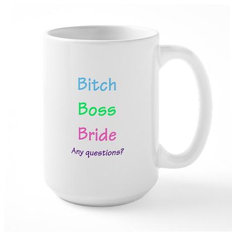 Bitch Boss Bride, Any Questions? Large Mug