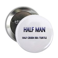 "Half Man Half Green Sea Turtle 2.25"" Button"