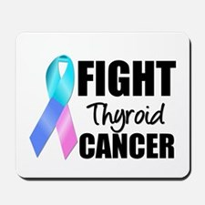 Fight Thyroid Cancer Mousepad