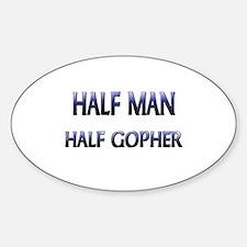 Half Man Half Gopher Oval Decal