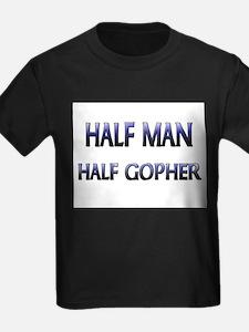 Half Man Half Gopher T