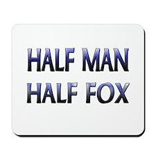 Half Man Half Fox Mousepad
