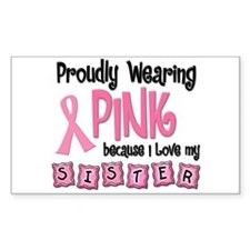 Proudly Wearing Pink 2 (Sister) Decal