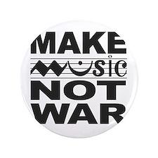 """Make Music Not War 3.5"""" Button"""
