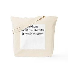 Producing reveals character Tote Bag