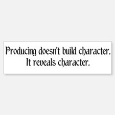 Producing reveals character Bumper Bumper Bumper Sticker