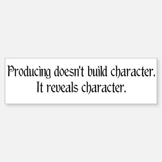 Producing reveals character Bumper Bumper Bumper Sticker