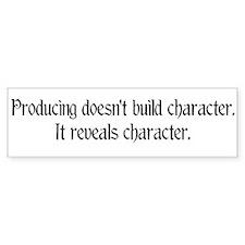 Producing reveals character Bumper Bumper Sticker