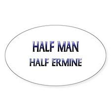 Half Man Half Ermine Oval Decal