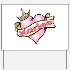 Princess Karlee tattoo heart Yard Sign