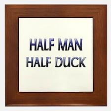 Half Man Half Duck Framed Tile