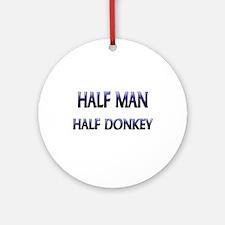 Half Man Half Donkey Ornament (Round)