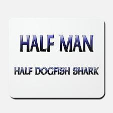 Half Man Half Dogfish Shark Mousepad