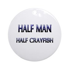 Half Man Half Crayfish Ornament (Round)