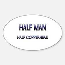 Half Man Half Copperhead Oval Decal