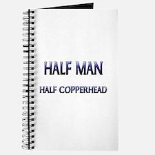 Half Man Half Copperhead Journal