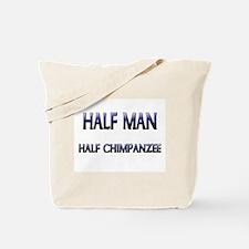 Half Man Half Chimpanzee Tote Bag