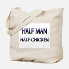 Half Man Half Chicken Tote Bag