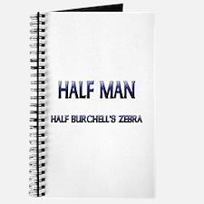 Half Man Half Burchell's Zebra Journal