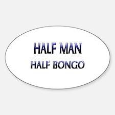 Half Man Half Bongo Oval Decal