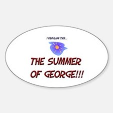 The Summer of George! Oval Decal