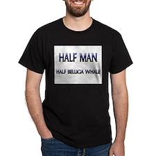 Half Man Half Beluga Whale T-Shirt