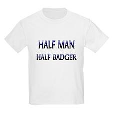 Half Man Half Badger T-Shirt
