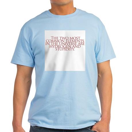 Hydrogen and Stupidity Light T-Shirt