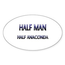 Half Man Half Anaconda Oval Decal
