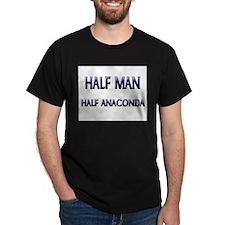 Half Man Half Anaconda T-Shirt