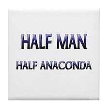 Half Man Half Anaconda Tile Coaster