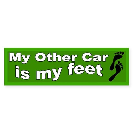 My Other Car is My Feet Bumper Sticker