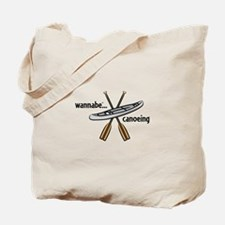 wannabe...canoeing Tote Bag