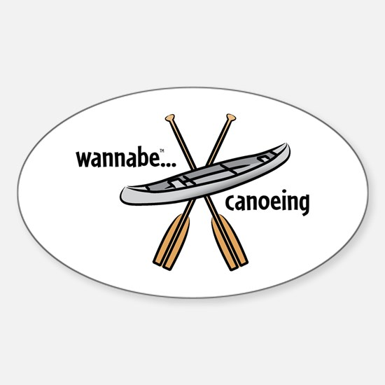 wannabe...canoeing Oval Decal