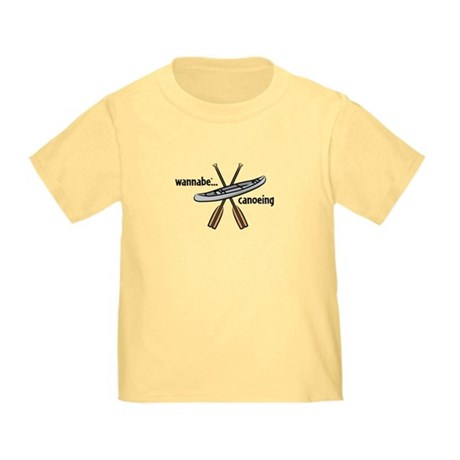 wannabe...canoeing Toddler T-Shirt