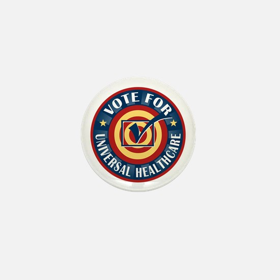 Vote for Universal Healthcare Mini Button