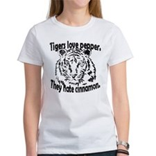 Tigers love pepper. They hate cinnamon. Womens Tee
